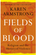 Купить - Книги - Fields of Blood. Religion and the History of Violence