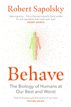 Купить - Книги - Behave: The Biology of Humans at Our Best and Worst