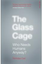 Купить - Книги - The Glass Cage: Who Needs Humans Anyway