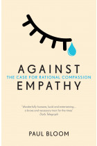 Купить - Книги - Against Empathy: The Case for Rational Compassion