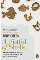 Купити - Книжки - A Fistful of Shells. West Africa from the Rise of the Slave Trade to the Age of Revolution