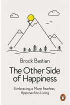 Купити - Книжки - The Other Side of Happiness. Embracing a More Fearless Approach to Living