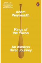 Купити - Книжки - Kings of the Yukon. An Alaskan River Journey