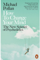 Купити - Книжки - How to Change Your Mind. The New Science of Psychedelics