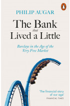 Купить - Книги - The Bank That Lived a Little. Barclays in the Age of the Very Free Market