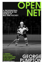 Купить - Книги - Open Net. A Professional Amateur in the World of Big-Time Hockey