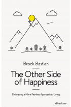 Купить - Книги - The Other Side of Happiness. Embracing a More Fearless Approach to Living