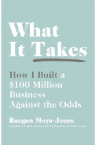 Купити - Книжки - What It Takes. How I Built a $100 Million Business Against the Odds