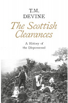 Купить - Книги - The Scottish Clearances. A History of the Dispossessed, 1600-1900