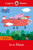 Купити - Книжки - Peppa Pig. In a Plane – Ladybird Readers Level 2