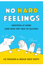 Купить - Книги - No Hard Feelings. Emotions at Work and How They Help Us Succeed