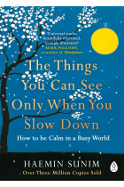 Купити - Книжки - The Things You Can See Only When You Slow Down. How to be Calm in a Busy World