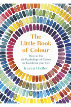 Купить - Книги - The Little Book of Colour. How to Use the Psychology of Colour to Transform Your Life
