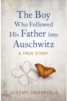 Купити - Книжки - The Boy Who Followed His Father into Auschwitz