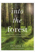 Купить - Книги - Into the Forest. How Trees Can Help You Find Health and Happiness
