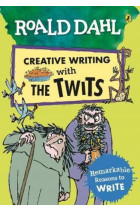 Roald Dahl's Creative Writing with The Twits: Remarkable Reasons to Write