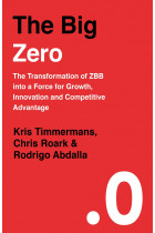 Купить - Книги - The Big Zero. The Transformation of ZBB into a Force For Growth, Innovation and Competitive Advantage