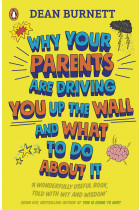 Купить - Книги - Why Your Parents Are Driving You Up the Wall and What To Do About It