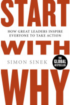 Купить - Книги - Start With Why. How Great Leaders Inspire Everyone To Take Action