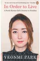 Купить - Книги - In Order To Live. A North Korean Girl's Journey To Freedom