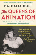 Купити - Книжки - The Queens of Animation. The Untold Story of the Women Who Transformed the World of Disney and Made Cinematic History