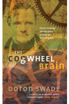 Купити - Книжки - The Cogwheel Brain. Charles Babbage and the Quest to Build the First Computer
