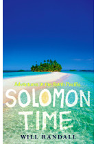 Купить - Книги - Solomon Time: Adventures in the South Pacific