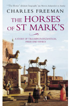 Купить - Книги - The Horses Of St Marks: A Story of Triumph in Byzantium, Paris and Venice
