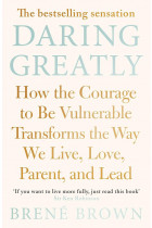 Купити - Книжки - Daring Greatly. How the Courage to be Vulnerable Transforms the Way We Live, Love, Parent, and Lead