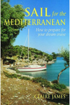 Купити - Книжки - Sail for the Mediterranean: How to Prepare for Your Dream Cruise