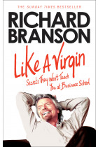 Купить - Книги - Like A Virgin: Secrets They Won't Teach You at Business School