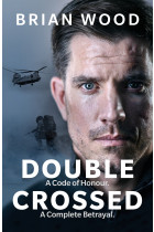 Купить - Книги - Double Crossed: A Code of Honour, A Complete Betrayal