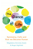 Купити - Книжки - The Dance of Life: Symmetry, Cells and How We Become Human