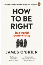 Купить - Книги - How To Be Right: … in a world gone wrong