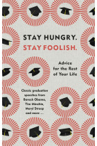 Купить - Книги - Stay Hungry. Stay Foolish. Advice for the Rest of Your Life - Classic Graduation Speeches