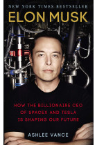 Купити - Книжки - Elon Musk: How the Billionaire CEO of SpaceX and Tesla is Shaping our Future