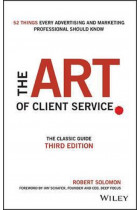 Купить - Книги - The Art of Client Service : The Classic Guide, Updated for Today's Marketers and Advertisers