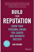Купити - Книжки - Build Your Reputation: Grow Your Personal Brand for Career and Business Success