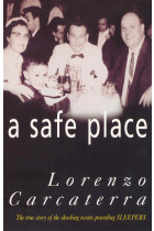 Купить - Книги - A Safe Place. The True Story of a Father, a Son, a Murder