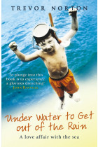 Купити - Книжки - Underwater to Get out of the Rain. A Love Affair with the Sea