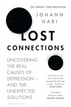 Купити - Книжки - Lost Connections: Uncovering the Real Causes of Depression – and the Unexpected Solutions