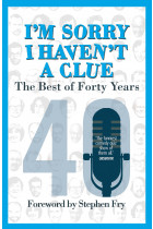 Купить - Книги - I'm Sorry I Haven't a Clue. The Best of Forty Years