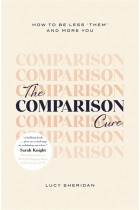 Купити - Книжки - The Comparison Cure. How to be less 'them' and more you