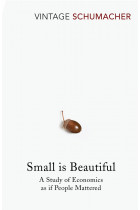 Купити - Книжки - Small Is Beautiful. A Study of Economics as if People Mattered