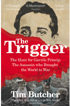 Купити - Книжки - The Trigger. Hunting the Assassin Who Brought the World to War