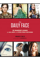 Купити - Книжки - The Daily Face. 25 Makeup Looks for Day, Night, and Everything In Between!