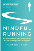 Купити - Книжки - Mindful Running: How Meditative Running can Improve Performance and Make you a Happier, More Fulfilled Person