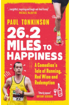 Купити - Книжки - 26.2 Miles to Happiness. A Comedian's Tale of Running, Red Wine and Redemption