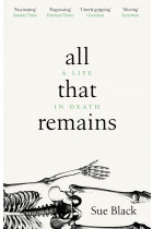 Купить - Книги - All That Remains: A Life In Death
