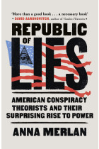 Купити - Книжки - Republic of Lies. American Conspiracy Theorists and Their Surprising Rise to Power